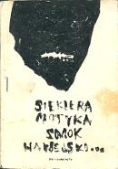 Anonimowa poezja stanu wojennego. Siekiera, motyka, smok wawelski… Dokumenty. Łódź: Nakładem Solidarności Walczącej i Naszego Głosu, maj 1982. A6, okł.kart., 79,[1] s., off. z masz., c. 200 zł