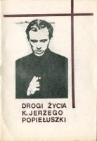 Bogucki Teofil Drogi życia ks. Jerzego Popiełuszki k013114 Muzeum Wolnego Słowa m-ws.pl m-ws.pl/muzeum/ Slowa Jerzy Popiełuszko Popieluszko Solidarność Solidarnosc