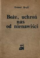 Bryll Ernest Boże uchroń nas od nienawiści Wiersze wojenne Warszawa CDN 1983 Muzeum Wolnego Słowa