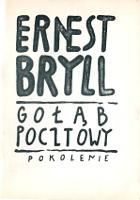 Bryll Ernest Wiersze Gołąb pocztowy Warszawa Oficyna Wydawnicza Pokolenie 1986 Muzeum Wolnego Słowa