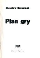 Zbigniew Brzeziński Plan gry Game plan USA ZSRR Prawy Margines Wydawnictwo Organizacji Solidarność Walcząca czerwiec 1987 Muzeum Wolnego Słowa