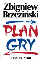 Zbigniew Brzeziński Plan gry Game plan USA ZSRR New York Bicentennial Publishing 1987 Muzeum Wolnego Słowa