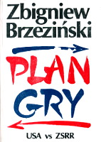 Zbigniew Brzeziński Plan gry Game plan USA ZSRR Warszawa Nowe Wydawnictwo Polskie 1990 Muzeum Wolnego Słowa