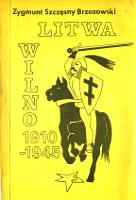 Zygmunt Szczęsny Brzozowski Litwa - Wilno 1910-1945 bez wyd roku 1989 rycerz na czarnym koniu Muzeum Wolnego Słowa