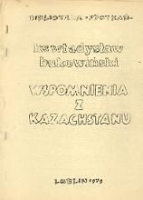 Bukowiński Władysław Bukowinski Wladyslaw Wspomnienia z Kazachstanu Lublin Spotkania 1979 Biblioteka Spotkań Spotkan m-ws.pl Muzeum Wolnego Słowa Slowa komunizm zesłanie Kazachstan
