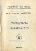 Bukowiński Władysław Bukowinski Wladyslaw Wspomnienia z Kazachstanu Warszawa Unia Nowoczesnego Humanizmu 1982 1983 m-ws.pl Muzeum Wolnego Słowa Slowa komunizm zesłanie Kazachstan