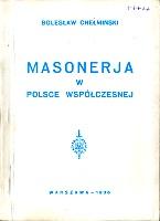 Chełmiński Bolesław Masonerja w Polsce współczesnej Chelminski Boleslaw Masoneria wspolczesnej antysemityzm k013678 Muzeum Wolnego Słowa www.m-ws.pl/muzeum/