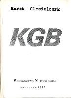 Ciesielczyk KGB rosyjska sowiecka policji politycznej Niepodległość Niepodległość 1989 k000936 - Muzeum Wolnego Słowa - www.m-ws.pl/muzeum/