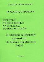 Ciesiołkiewicz Ciesiolkiewicz Inwazja upiorów 1944-1970 Kim byli Czego chcieli Na co liczą Co boli Polaków O wkładzie szowinistów żydowskich do historii współczesnej Polski antysemita antysemityzm narodowy komunizm