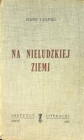 Czapski Na nieludzkiej ziemi 1962 Muzeum Wolnego Słowa m-ws.pl/muzeum/