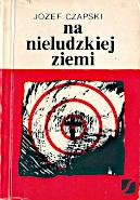 Czapski Na nieludzkiej ziemi Szczecin Suplement 1981 k010592 Muzeum Wolnego Słowa m-ws.pl/muzeum/