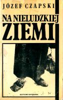 Czapski Na nieludzkiej ziemi Spotkania 1984 k009261 Muzeum Wolnego Słowa m-ws.pl/muzeum/