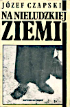 Czapski Na nieludzkiej ziemi Spotkania 1984 1985 mini miniatura k001266 Muzeum Wolnego Słowa m-ws.pl/muzeum/
