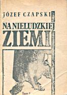 Czapski Na nieludzkiej ziemi Reduta Most 1986 k001186 Muzeum Wolnego Słowa m-ws.pl/muzeum/