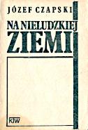 Czapski Na nieludzkiej ziemi KTW Krakowskie Towarzystwo Wydawnicze 1987 k001187 Muzeum Wolnego Słowa m-ws.pl/muzeum/