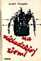 Czapski Na nieludzkiej ziemi Skarżysko-Kamienna Sowa 1987 k010574 Muzeum Wolnego Słowa m-ws.pl/muzeum/