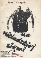 Czapski Na nieludzkiej ziemi Skarżysko-Kamienna Sowa 1987 Muzeum Wolnego Słowa m-ws.pl/muzeum/