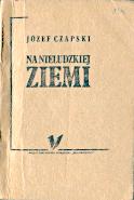 Czapski Na nieludzkiej ziemi Międzyzakładowa Struktura Solidarności V 1987 k001188 Muzeum Wolnego Słowa m-ws.pl/muzeum/