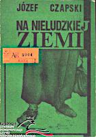 Czapski Na nieludzkiej ziemi Muzeum Wolnego Słowa m-ws.pl/muzeum/