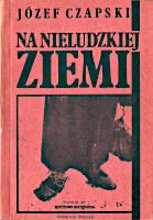 Czapski Na nieludzkiej ziemi Solidarność Walcząca Solidarnosc Walczaca 1989 k010701 Muzeum Wolnego Słowa m-ws.pl/muzeum/