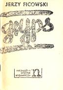 Ficowski Jerzy Gryps Niezależna Oficyna Wydawnicza Nowa lipiec 1979 termofaks Zakłady Graficzne NOWSZA k010929 Muzeum Wolnego Słowa www.m-ws.pl/muzeum/