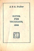 Fuller John Frederick Charles Bitwa pod Warszawą 1920 Warszawa Niezależna Spółdzielnia Wydawnicza 1 1980 161 110