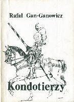 Gan-Ganowicz Gan Ganowicz Kondotierzy 1989 Muzeum Wolnego Słowa Slowa m-ws.pl k001882 Kongo Jemen najemnik