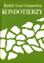 Gan-Ganowicz Gan Ganowicz Kondotierzy 1989 Muzeum Wolnego Słowa Slowa m-ws.pl k001881 Kongo Jemen najemnik