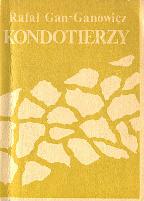 Gan-Ganowicz Gan Ganowicz Kondotierzy 1989 Muzeum Wolnego Słowa Slowa m-ws.pl k012435 Kongo Jemen najemnik