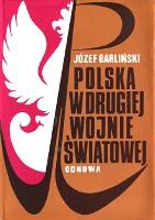 Garliński Garlinski Polska w drugiej wojnie światowej swiatowej 1982 second world war Poland Muzeum Wolnego Słowa Slowa m-ws.pl