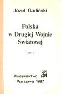Garliński Garlinski Polska w drugiej wojnie światowej swiatowej 1987 second world war Poland Muzeum Wolnego Słowa Slowa m-ws.pl