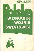 Garliński Garlinski Polska w drugiej wojnie światowej swiatowej 1988 second world war Poland Muzeum Wolnego Słowa Slowa m-ws.pl
