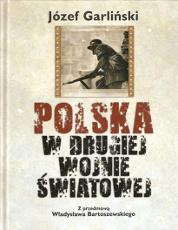 Garliński Garlinski Polska w drugiej wojnie światowej swiatowej 2009 second world war Poland Muzeum Wolnego Słowa Slowa m-ws.pl
