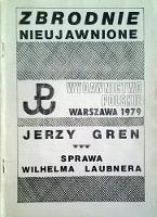 Gren Jerzy Sprawa Wilhelma Laubnera Warszawa Wydawnictwo Polskie 1979 Zbrodnie Nieujawnione Łukaszewicz Wilhelm Laubner