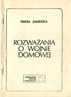 Jasienica Paweł Rozwazania Rozważania o wojnie domowej Warszawa Niezależna Oficyna Wydawnicza Nowa 1978 k002457 Muzeum Wolnego Słowa www.m-ws.pl/muzeum/