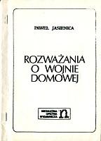 Jasienica Paweł Rozwazania Rozważania o wojnie domowej Warszawa Niezależna Oficyna Wydawnicza Nowa 1978 k010703 Muzeum Wolnego Słowa www.m-ws.pl/muzeum/