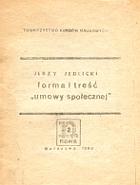 Jedlicki Jerzy Forma i treść umowy społecznej Warszawa Nowa 1980 Towarzystwo Kursów Naukowych k002530 Muzeum Wolnego Słowa www.m-ws.pl/muzeum/