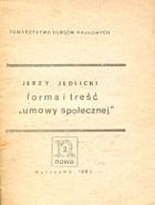Jedlicki Jerzy Forma i treść umowy społecznej Warszawa Nowa 1980 Towarzystwo Kursów Naukowych k002529 Muzeum Wolnego Słowa www.m-ws.pl/muzeum/