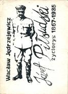 Jędrzejewicz Jedrzejewicz Józef Piłsudski 1867-1935 Życiorys Jozef Pilsudski Zyciorys Maraton 1985 k002544 Muzeum Wolnego Słowa m-ws.pl m-ws.pl/muzeum/ incipit