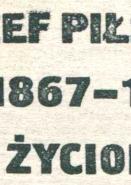 Jędrzejewicz Jedrzejewicz Józef Piłsudski 1867-1935 Życiorys Jozef Pilsudski Zyciorys Myśl Mysl 1985 k012437 Muzeum Wolnego Słowa m-ws.pl m-ws.pl/muzeum/ incipit