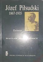 Jędrzejewicz Jedrzejewicz Józef Piłsudski 1867-1935 Życiorys Jozef Pilsudski Zyciorys PFK Polska Fundacja Kulturalna 1985 0-85065-119-0 0850651190 Muzeum Wolnego Słowa m-ws.pl m-ws.pl/muzeum/ incipit