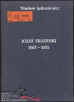 Jędrzejewicz Jedrzejewicz Józef Piłsudski 1867-1935 Życiorys Jozef Pilsudski Zyciorys Antyk 1990 Muzeum Wolnego Słowa m-ws.pl m-ws.pl/muzeum/ incipit