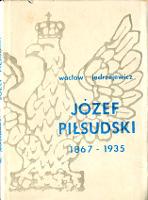 Jędrzejewicz Jedrzejewicz Józef Piłsudski 1867-1935 Życiorys Jozef Pilsudski Zyciorys Antyk 1990 k010713 Muzeum Wolnego Słowa m-ws.pl m-ws.pl/muzeum/ incipit