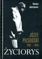 Jędrzejewicz Jedrzejewicz Józef Piłsudski 1867-1935 Życiorys Jozef Pilsudski Zyciorys Wydawnictwo LTW 2002 83-88736-25-6 8388736256 Muzeum Wolnego Słowa m-ws.pl m-ws.pl/muzeum/ incipit