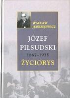 Jędrzejewicz Jedrzejewicz Józef Piłsudski 1867-1935 Życiorys Jozef Pilsudski Zyciorys Wydawnictwo LTW 2008 978-83-7565-040-2 9788375650402 k013644 Muzeum Wolnego Słowa m-ws.pl m-ws.pl/muzeum/ incipit