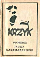 Kaczmarski Jacek Krzyk Piosenki Jacka Kaczmarskiego Śpiewnik Szczecin Szczecińska Oficyna Solidarność 1989 Solidarity Solidarnosc k009200 Muzeum Wolnego Słowa m-ws.pl/muzeum/
