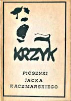 Kaczmarski Jacek Krzyk Piosenki Jacka Kaczmarskiego Śpiewnik Szczecin Szczecińska Oficyna Solidarność 1989 Solidarity Solidarnosc k002665 Muzeum Wolnego Słowa m-ws.pl/muzeum/
