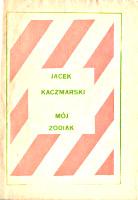 Kaczmarski Jacek Mój zodiak Warszawa r Recto 1987 k002666 Muzeum Wolnego Słowa m-ws.pl/muzeum/