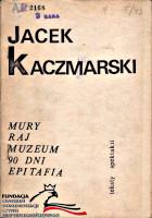 Kaczmarski Jacek Mury Raj Muzeum 90 dni Epitafia 1981 Plesnar FC-10314 AR 2168