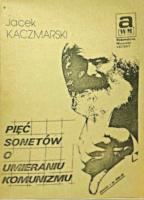 Kaczmarski Jacek Pięć sonetów o umieraniu komunizmu Wrocław Wydawnictwo Muzyczne Akcent 1990 Muzeum Wolnego Słowa m-ws.pl/muzeum/